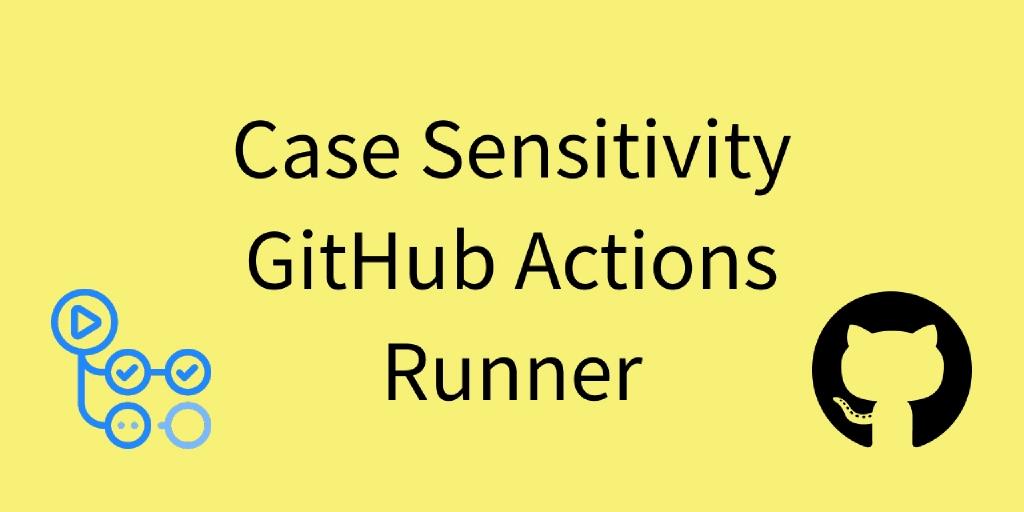 ローカル環境と GitHub Actions Runner の case-sensitivity が異なる場合があるので要確認